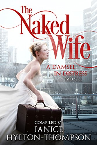 The Naked Wife: A Damsel In Distress (Part Book 1)